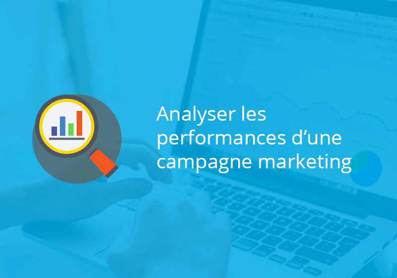 comment analyser une campagne de marketing digital